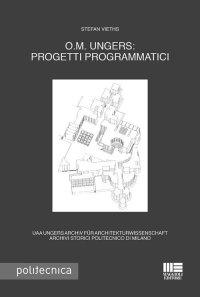 O.M. Ungers: progetti programmatici.