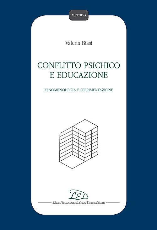 Conflitto psichico e educazione. Fenomenologia e sperimentazione