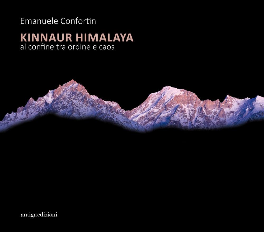 Kinnaur Himalaya. Al confine tra ordine e caos