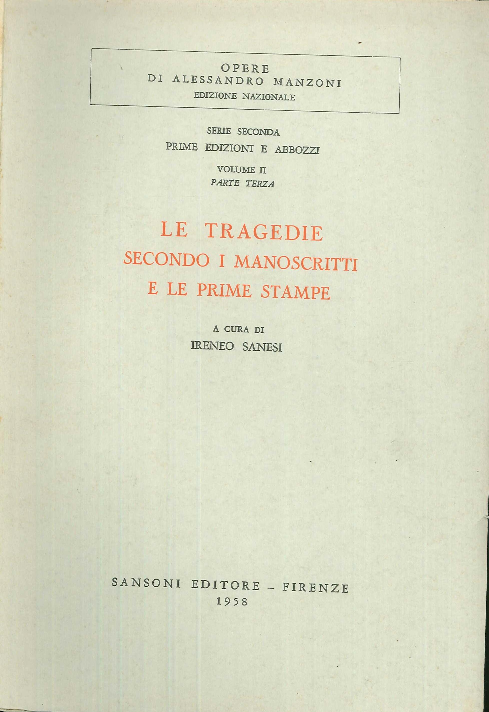 Le tragedie secondo i manoscritti e le prime stampe.