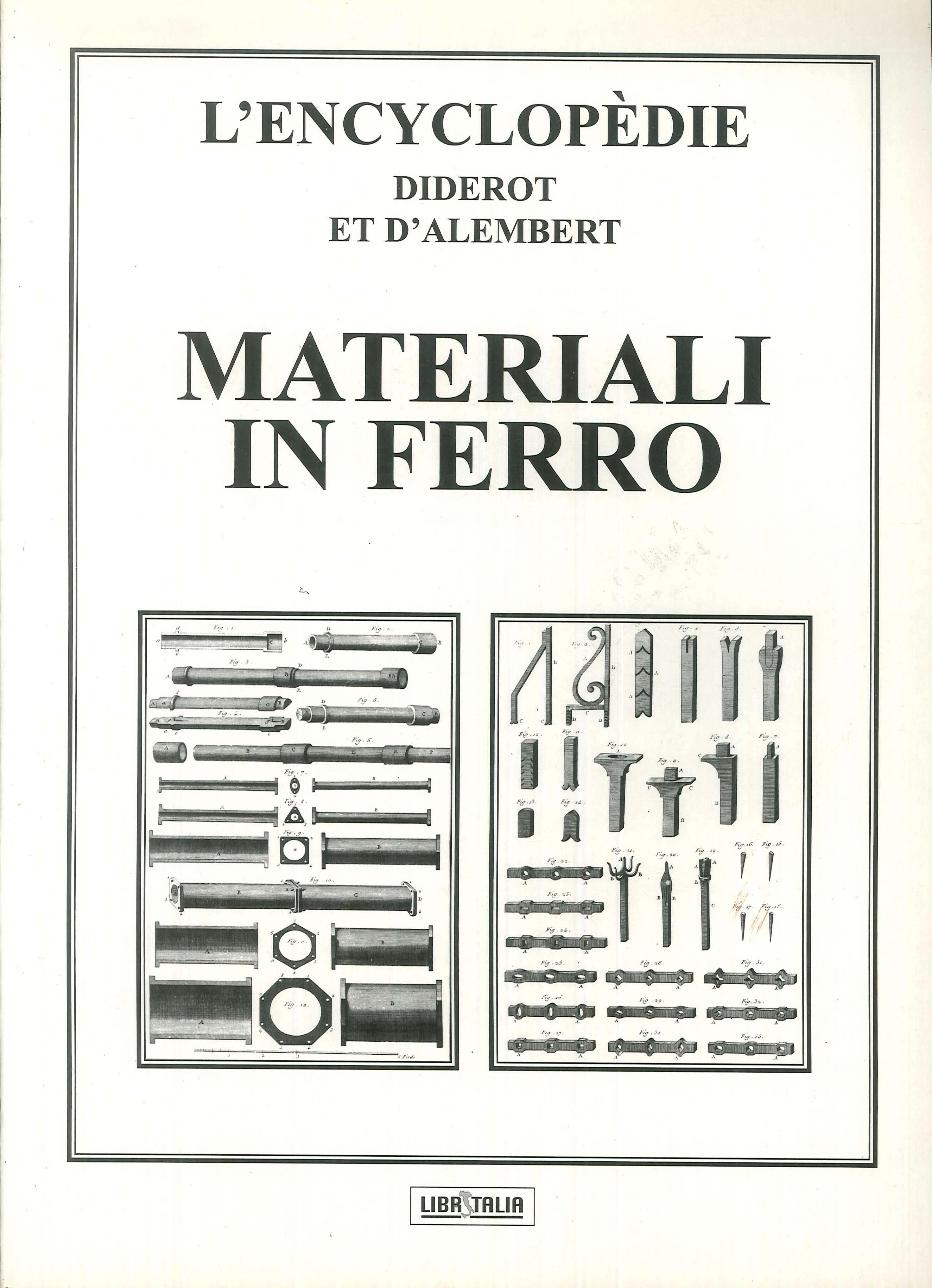 L'encyclopedie Diderot e D'Alembert. Materiali in ferro