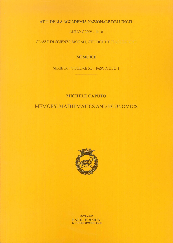 Memory, Mathematics and Economics. Serie IX - Volume Xl - Fascicolo 1 (Anno CDXV - 2018)