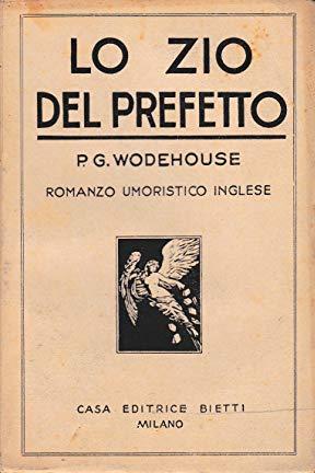 Lo zio del prefetto : romanzo / P.G. Wodehouse ; traduzione di Francesco Palumbo