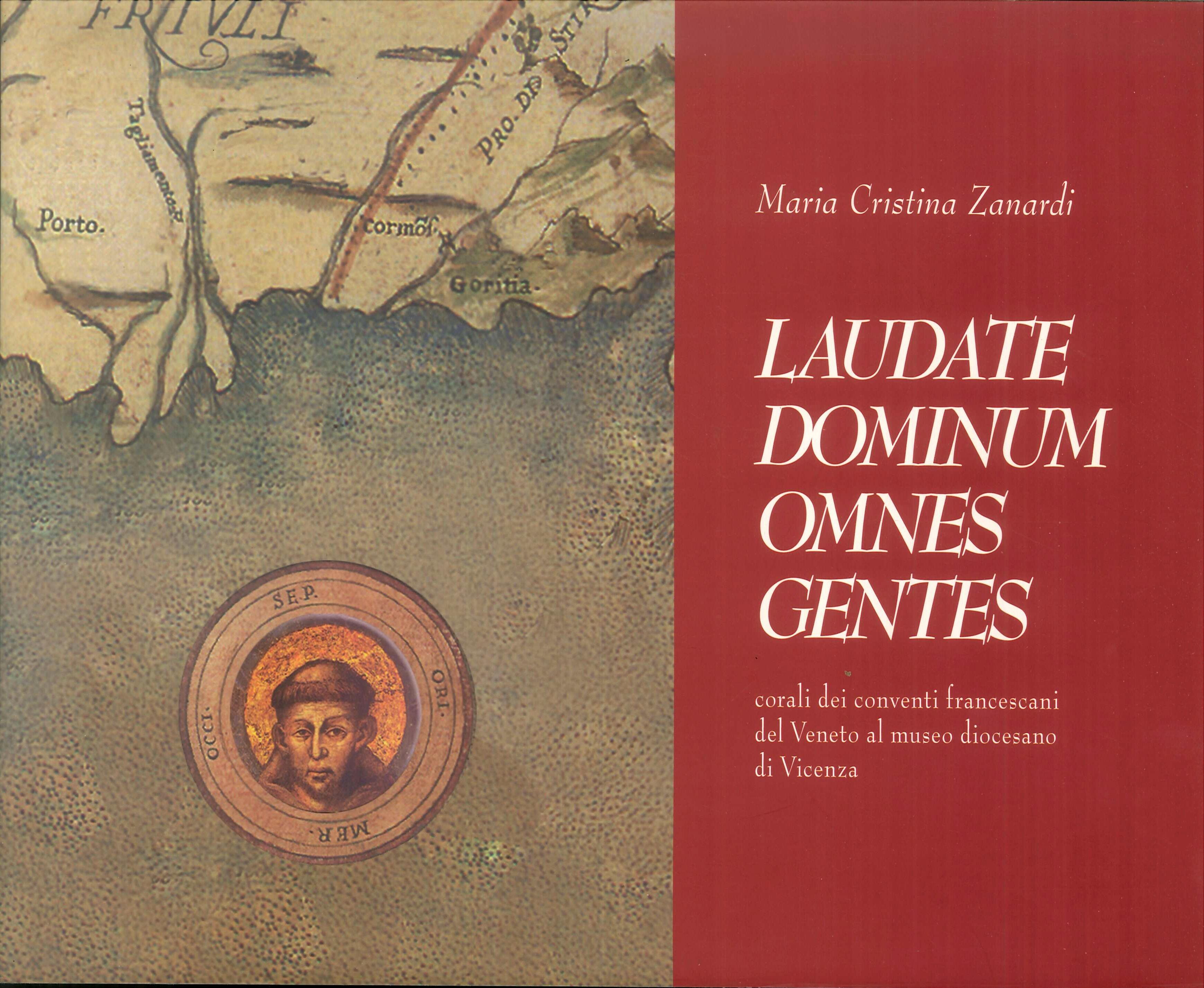 Laudate Dominum omnes gentes. Corali dei conventi francescani del Veneto al Museo diocesano di Vicenza