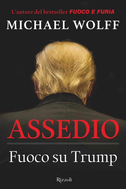 Assedio. Fuoco su Trump