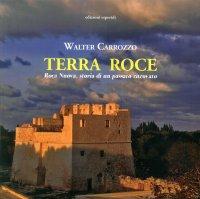 Terra Roce. Roca Nuova, storia di un passato ritrovato
