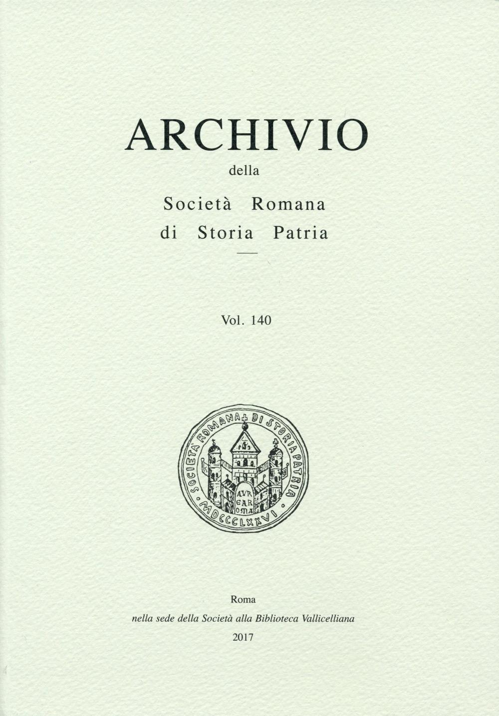 Archivio della Società romana di storia patria. Vol. 140