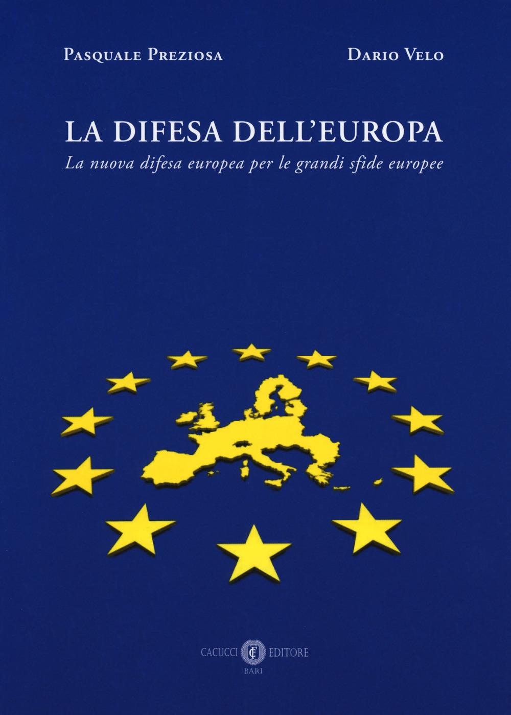 La difesa dell'Europa. La nuova difesa europea per le grandi sfide europee