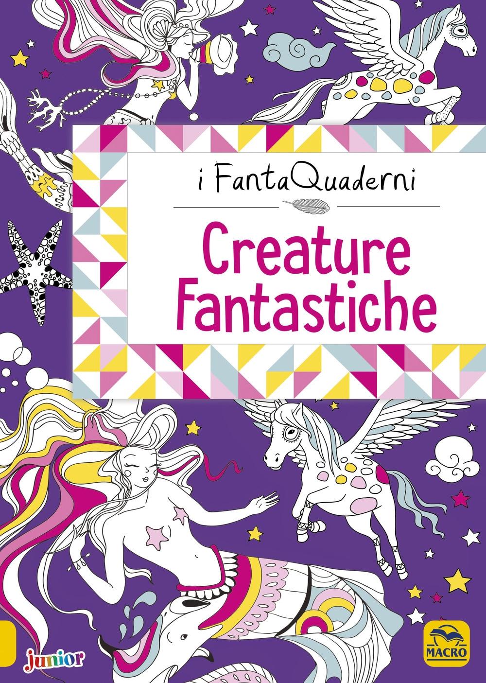 Creature fantastiche. I FantaQuaderni. Ediz. a colori