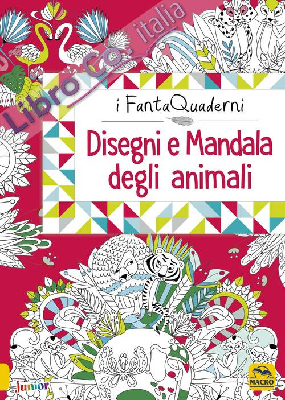 Disegni e mandala degli animali. I FantaQuaderni. Ediz. a colori