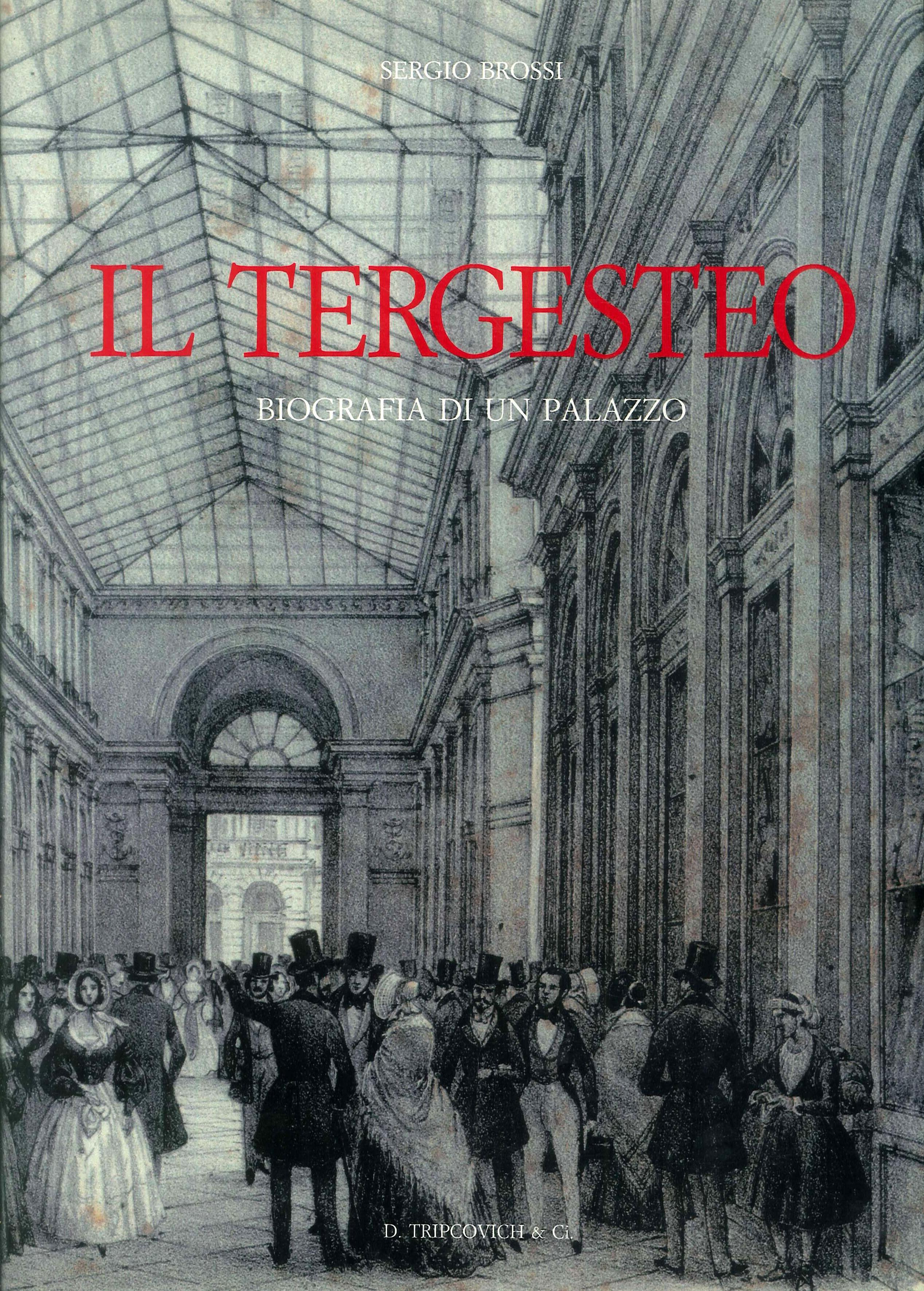 Il Tergesteo. Biografia di un palazzo