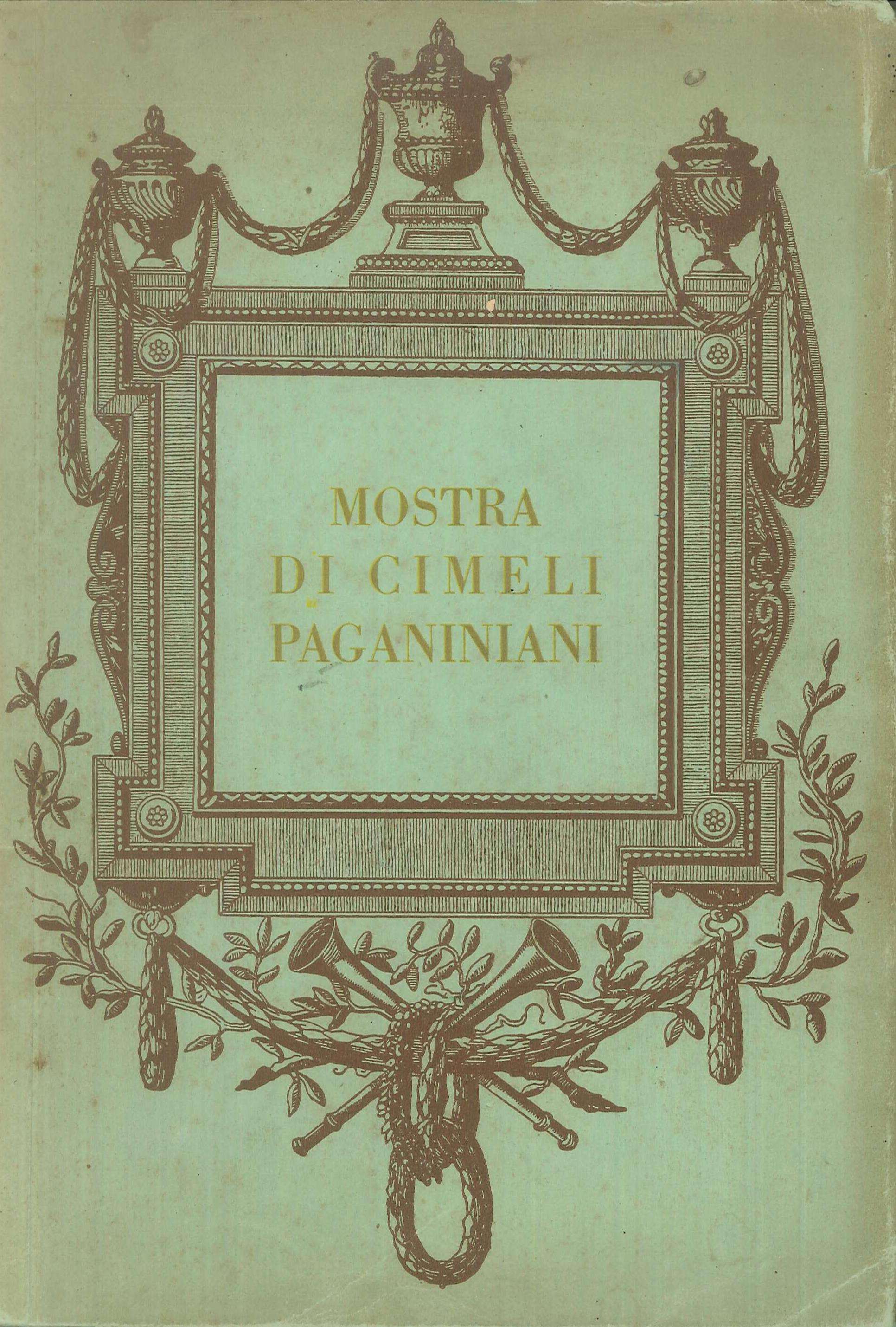 Mostra di cimeli paganiniani organizzata dall'Ente Provinciale per il Turismo Genova. Onoranze a Niccolò Paganini nel primo centenario della morte sotto l'alto patronato del Duce