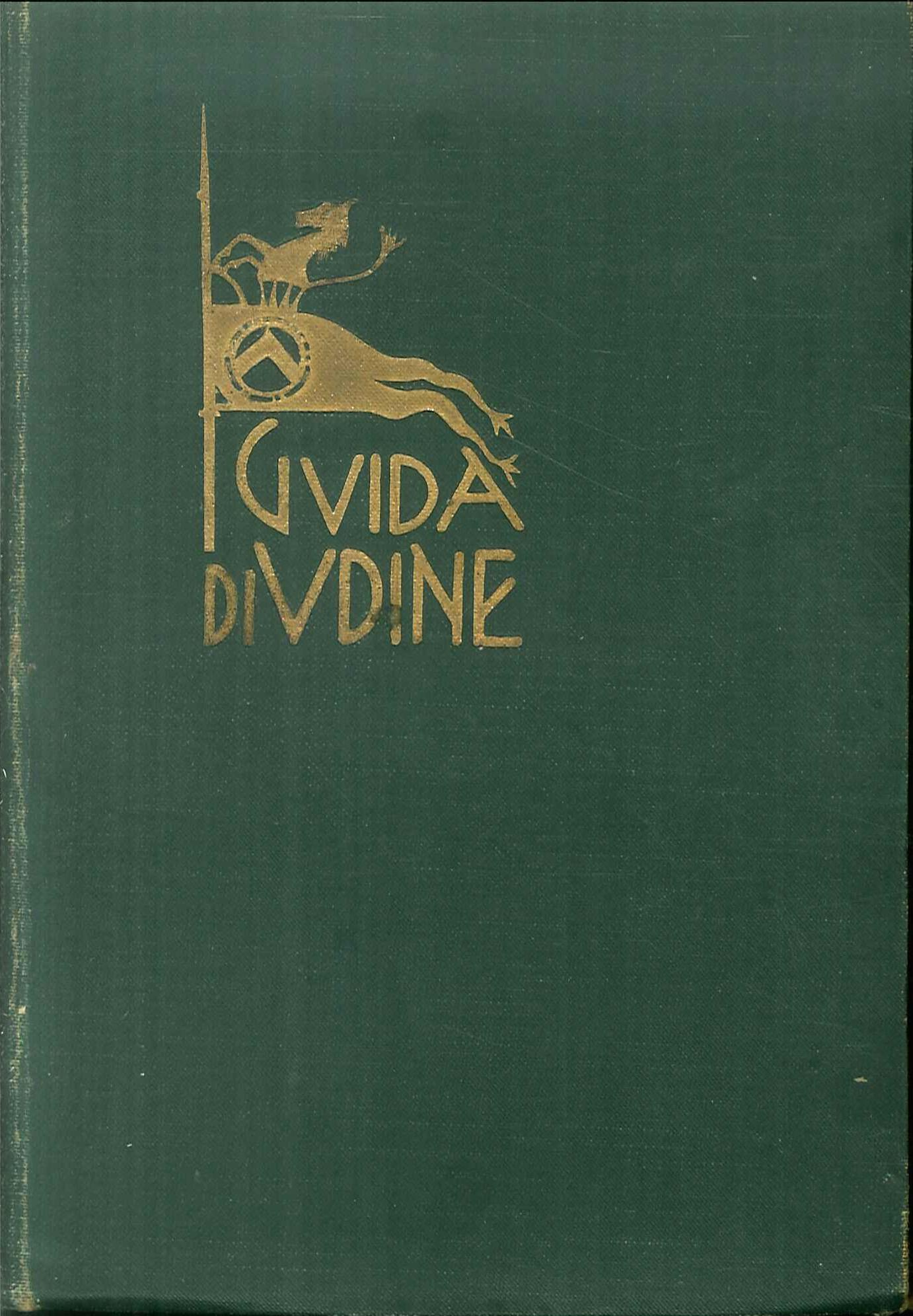 Guida di Udine pubblicata sotto gli auspici del Consiglio Provinciale dell'Economia Corporativa