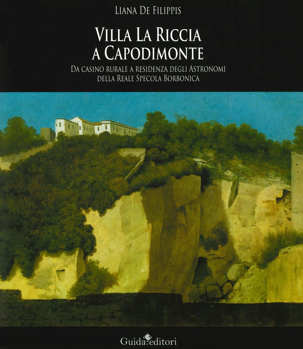 Villa La Riccia a Capodimonte. Da casino rurale a residenza degli astronomi della Reale Specola Borbonica.