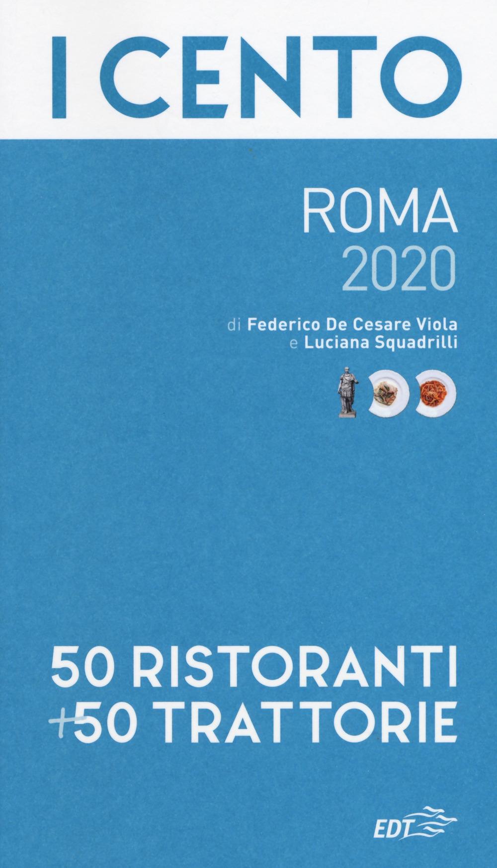 I cento di Roma 2020. 50 ristoranti + 50 trattorie
