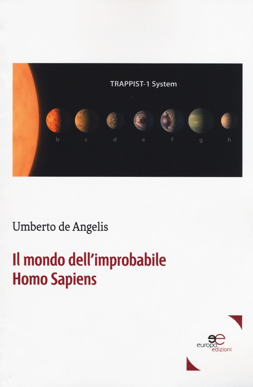 Il mondo dell'improbabile Homo Sapiens