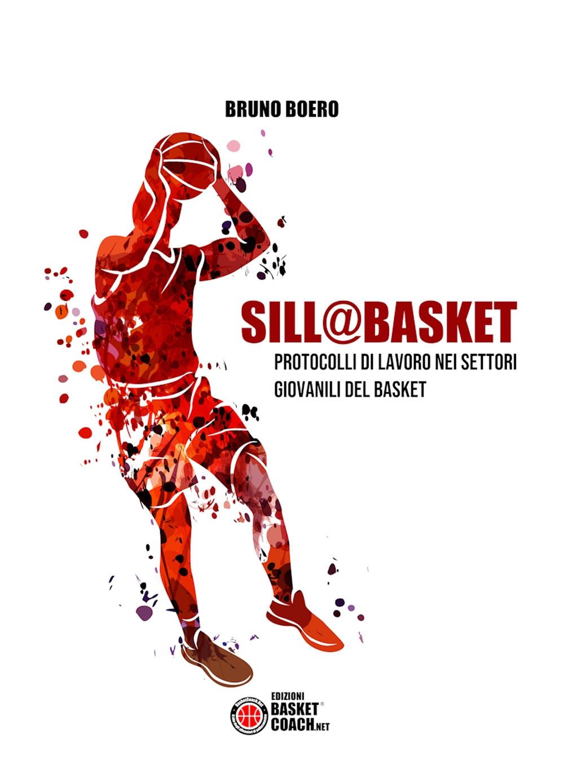 Sill@basket. Protocolli di lavoro nei settori giovanili del basket