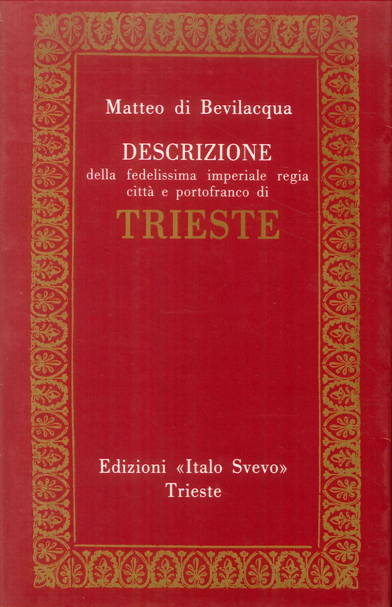 Descrizione della fedelissima città e porto-franco di Trieste