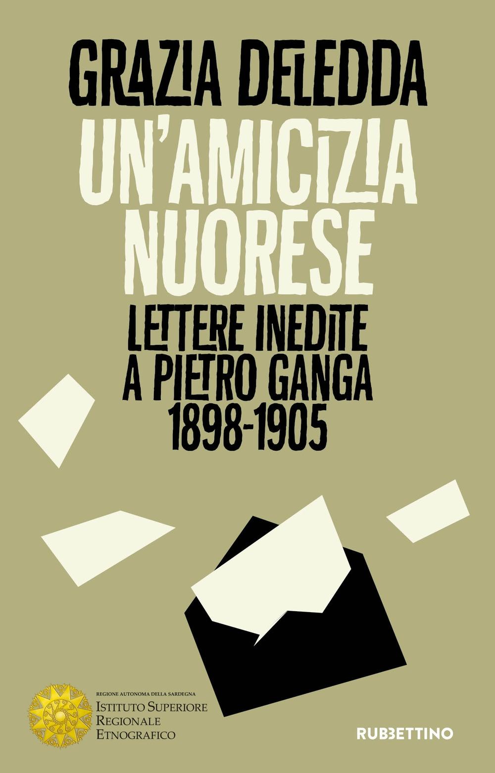 Un'amicizia nuorese. Lettere inedite a Pietro Ganga (1898-1905)