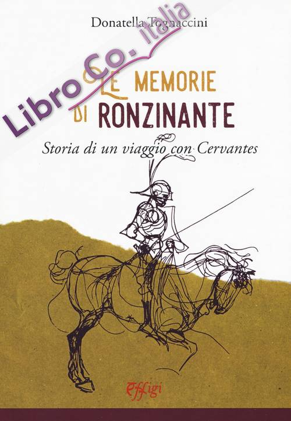 Le memorie di Ronzinante. Storia di un viaggio con Cervantes