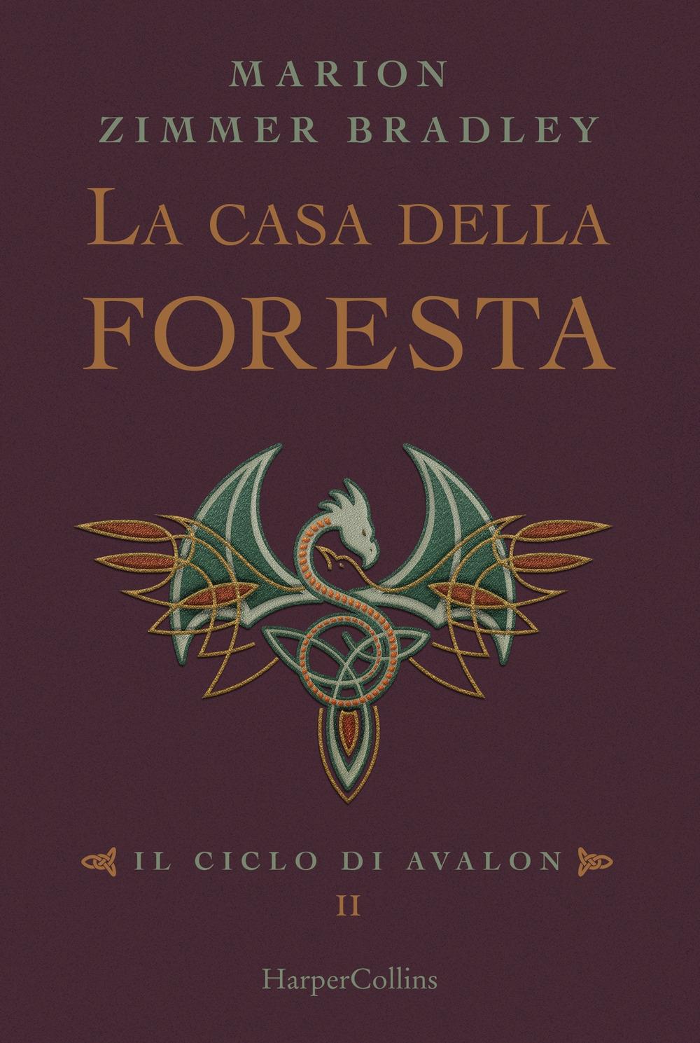 La casa della foresta. Il ciclo di Avalon. Vol. 2