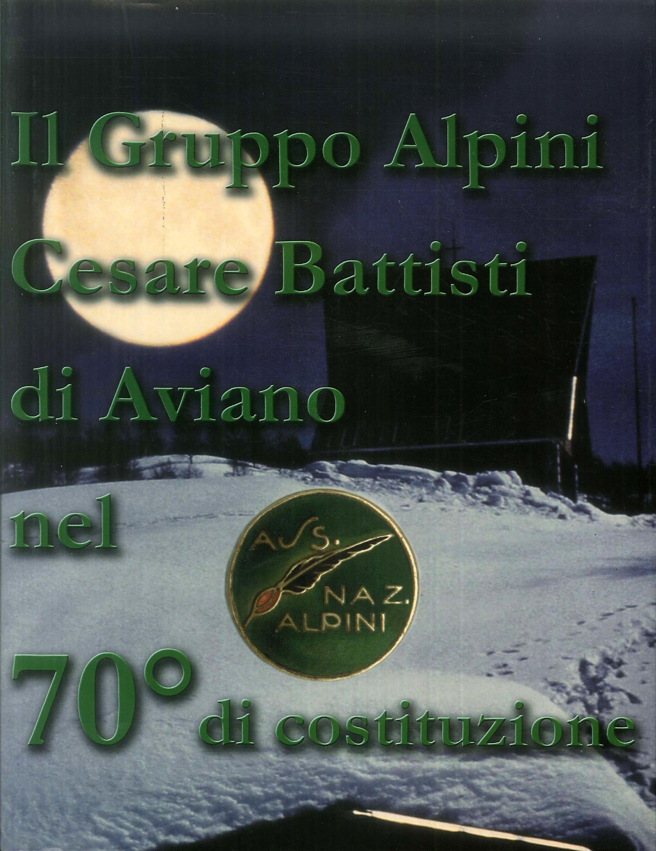 Il gruppo alpini Cesare Battisti di Aviano nel 70. di costituzione. Gruppo alpini Cesare Battisti di Aviano