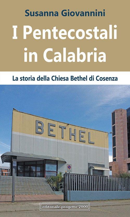 I Pentecostali in Calabria. La Storia della Chiesa Bethel di Cosenza