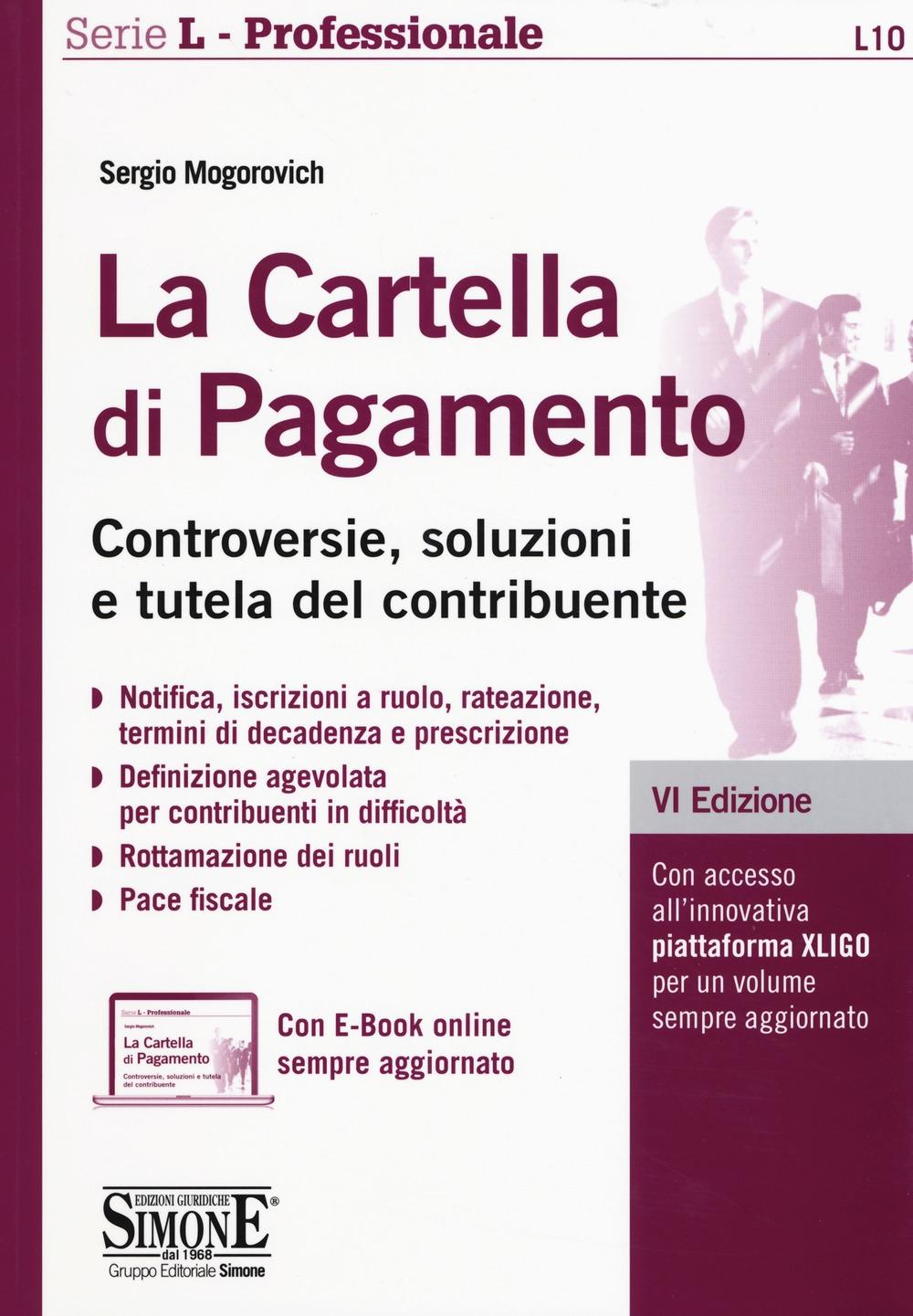 La cartella di pagamento. Controversie, soluzioni e tutela del contribuente. Con aggiornamento online