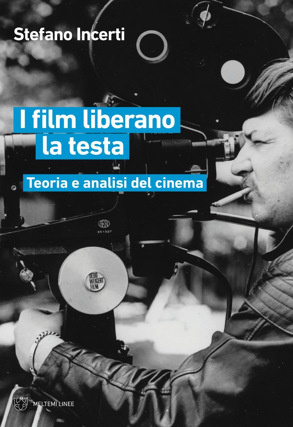 I film liberano la testa. Teoria e analisi del cinema