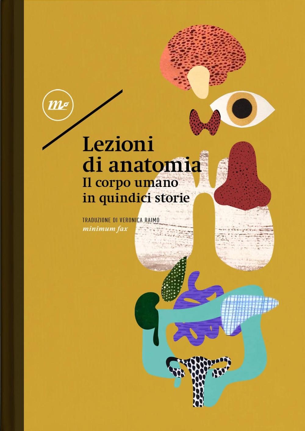 Lezioni di anatomia. Il corpo umano in quindici storie