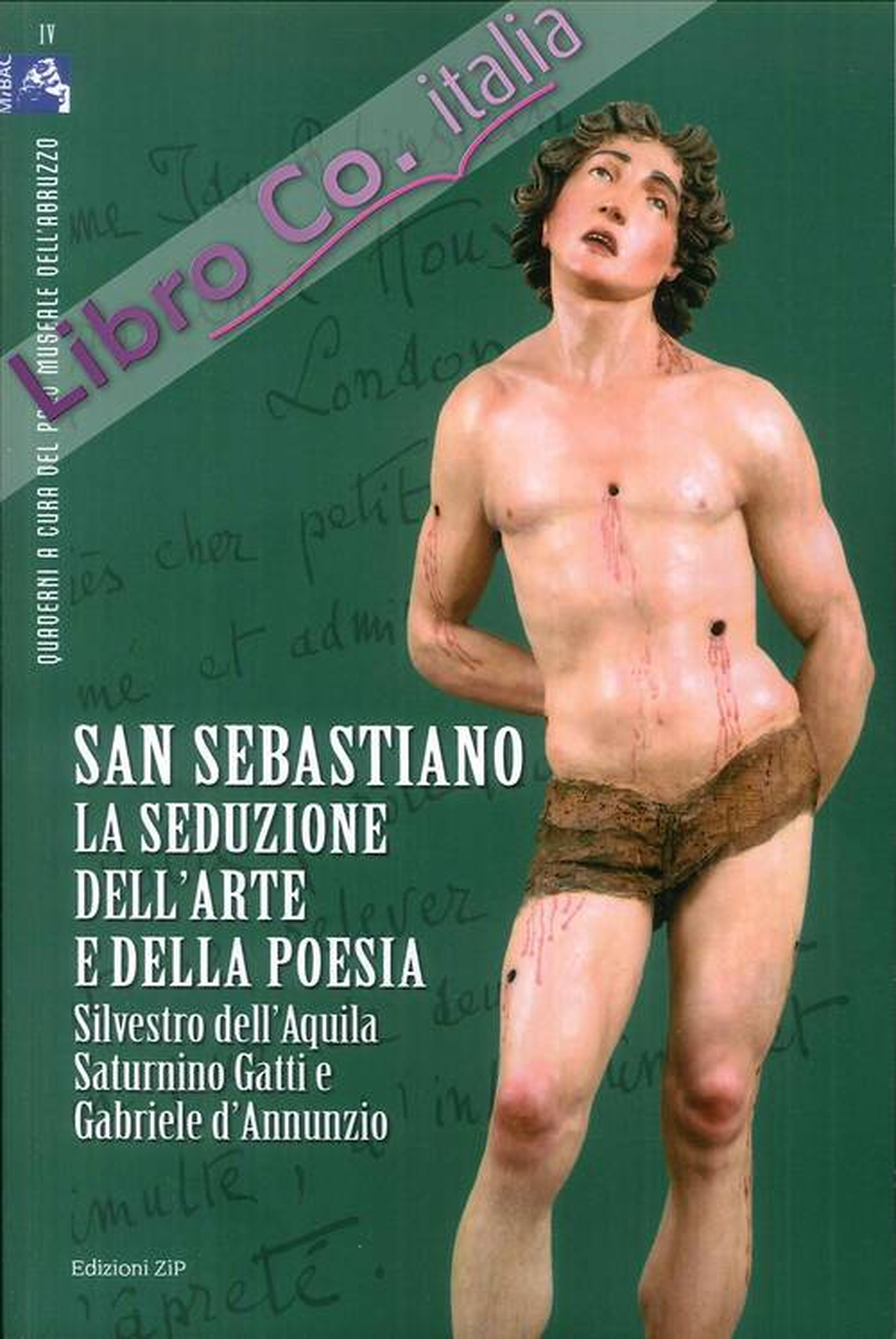 San Sebastiano. La seduzione dell'arte e della poesia. Silvestro dell'Aquila, Saturnino Gatti e Gabriele d'Annunzio