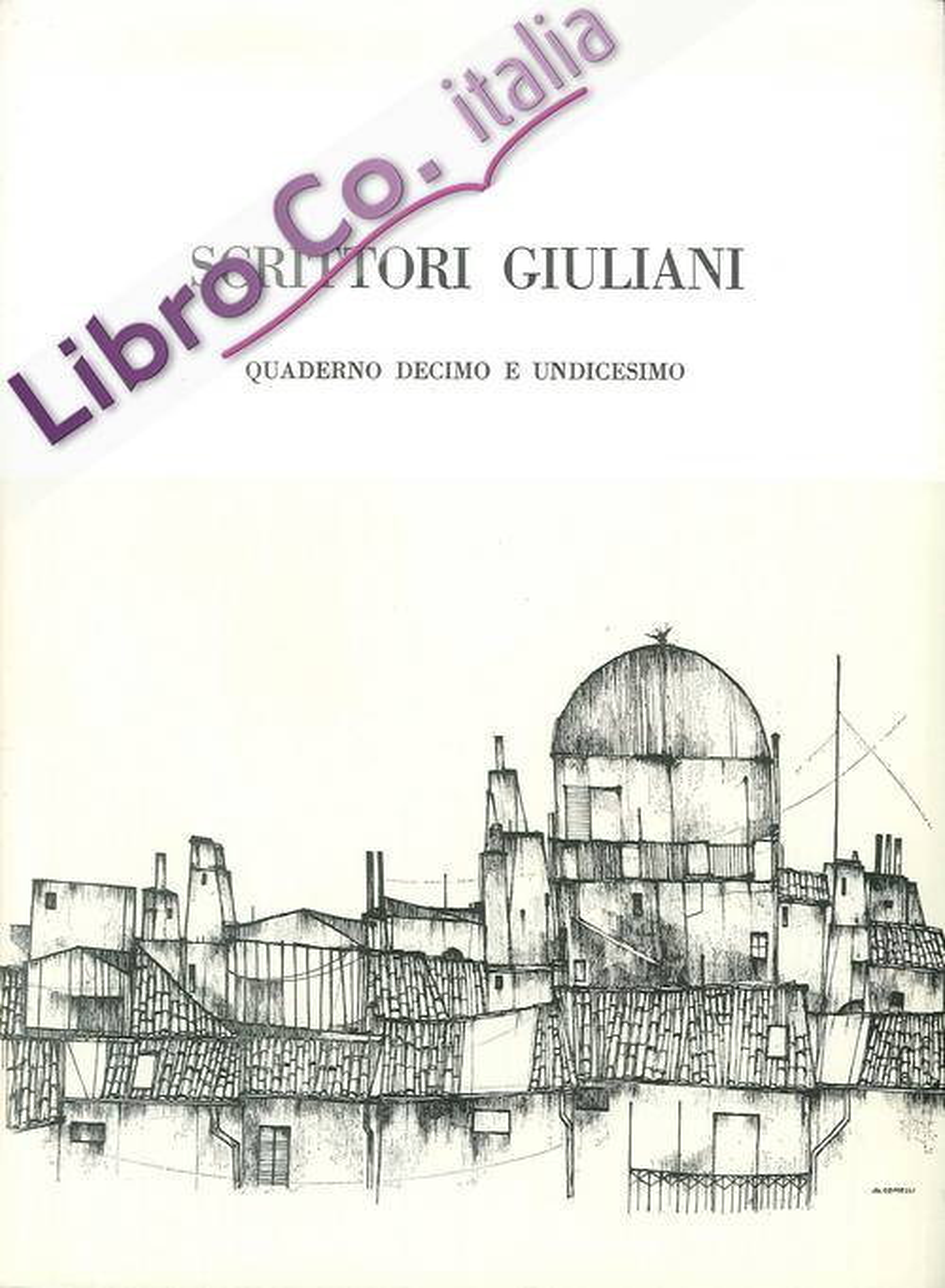Scrittori Giuliani. Quaderno Decimo e Undicesimo