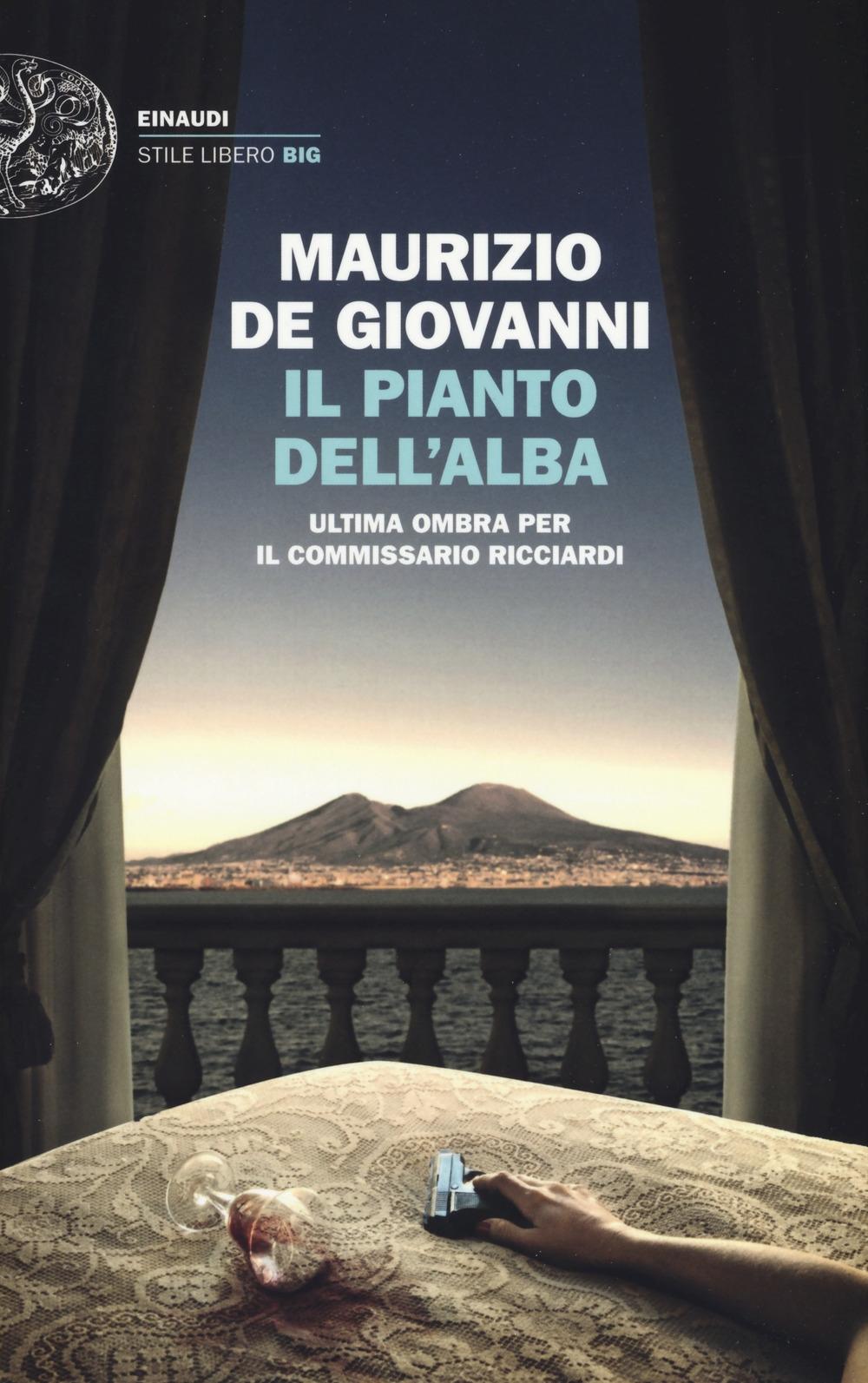 Il Pianto Dell'Alba. Ultima Ombra per il Commissario Ricciardi