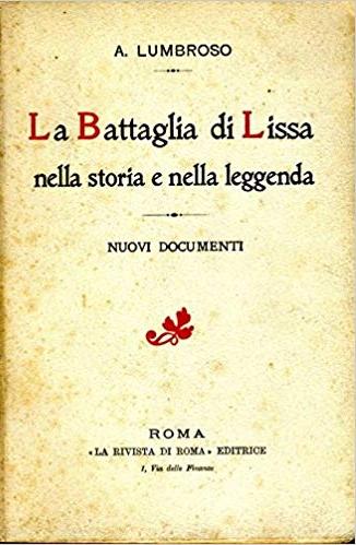 La Battaglia Di Lissa. Nella storia e nella leggenda.