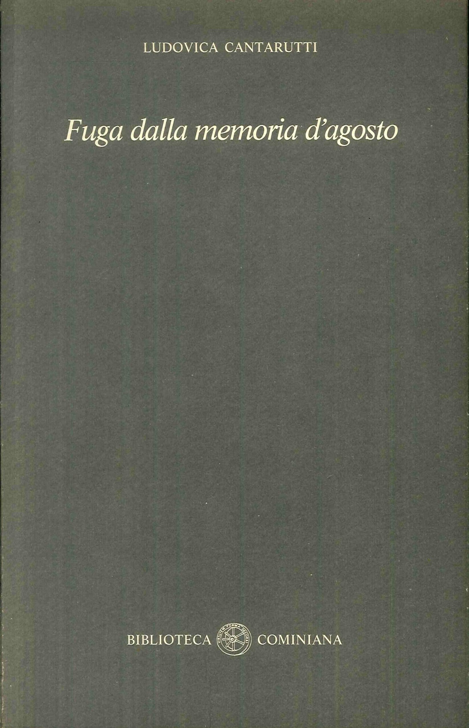 Fuga dalla memoria d'Agosto (Poesie dal 1976 al 1987).