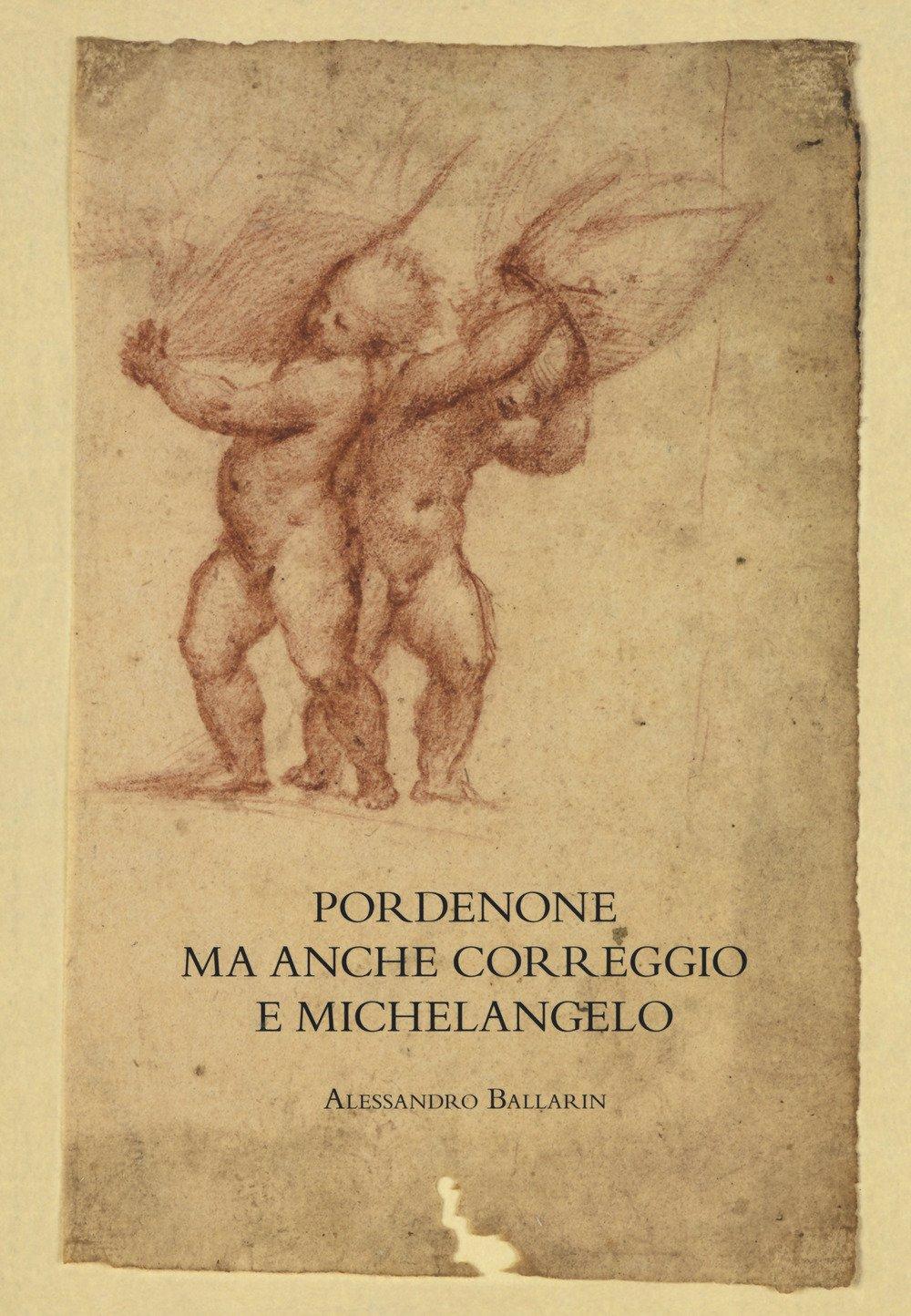 Pordenone ma anche Correggio e Michelangelo