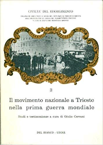 Il movimento nazionale a Trieste nella Prima Guerra Mondiale