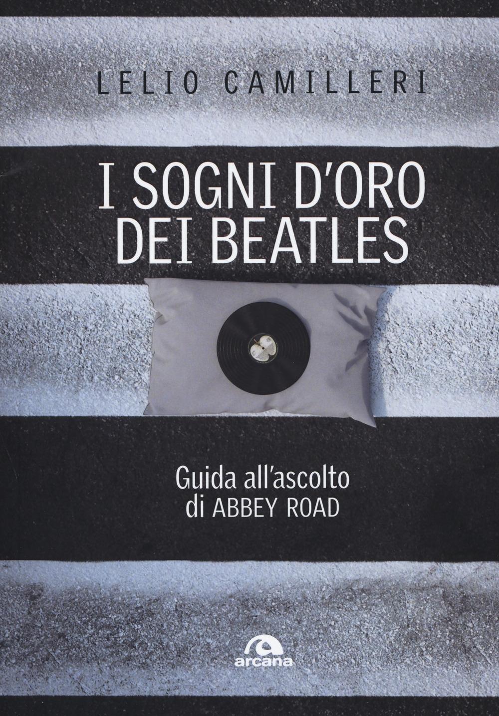 I sogni d'oro dei Beatles. Guida all'ascolto di Abbey Road