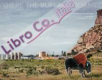 Where the buffalo roamed. Images of the New West
