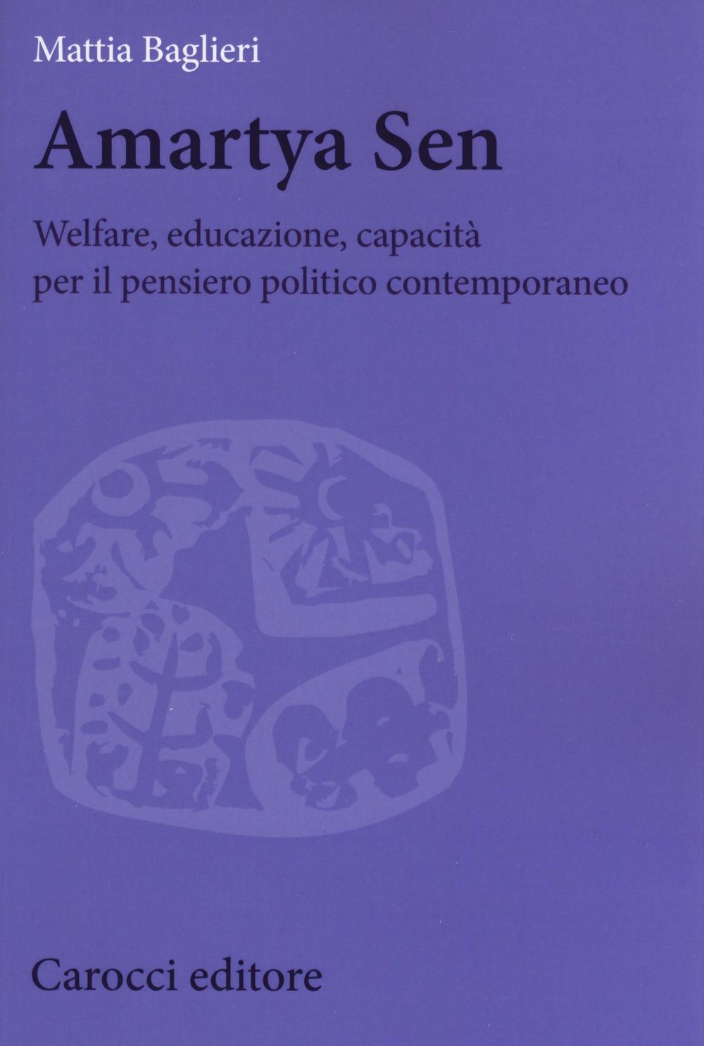 Amartya Sen. Welfare, educazione, capacità per il pensiero politico contemporaneo