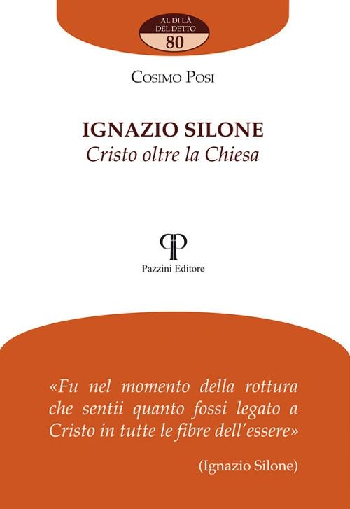 Ignazio Silone. Cristo oltre la chiesa