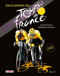 Enciclopedia del Tour de France. Ediz. illustrata