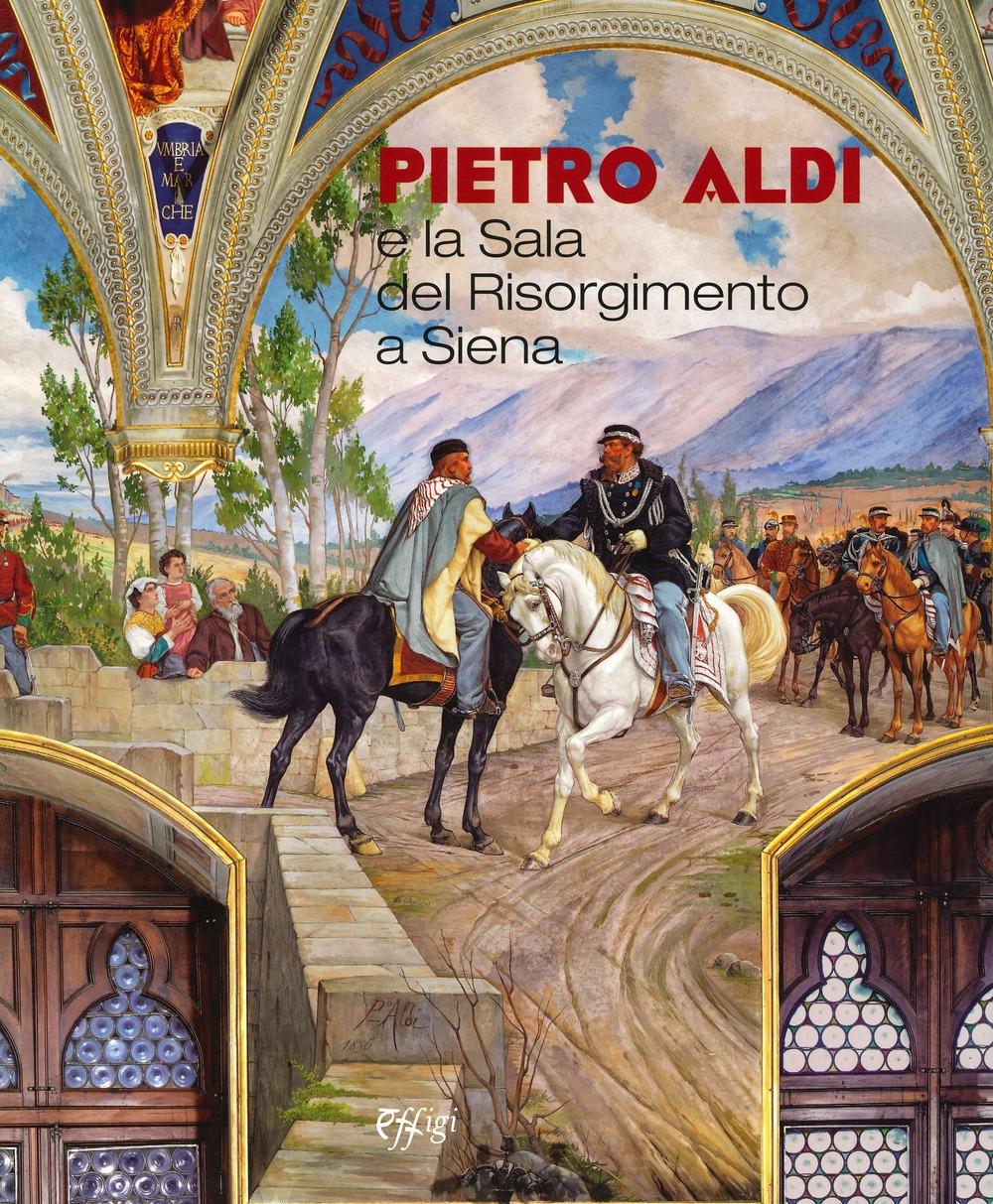 Pietro Aldi e la Sala del Risorgimento a Siena