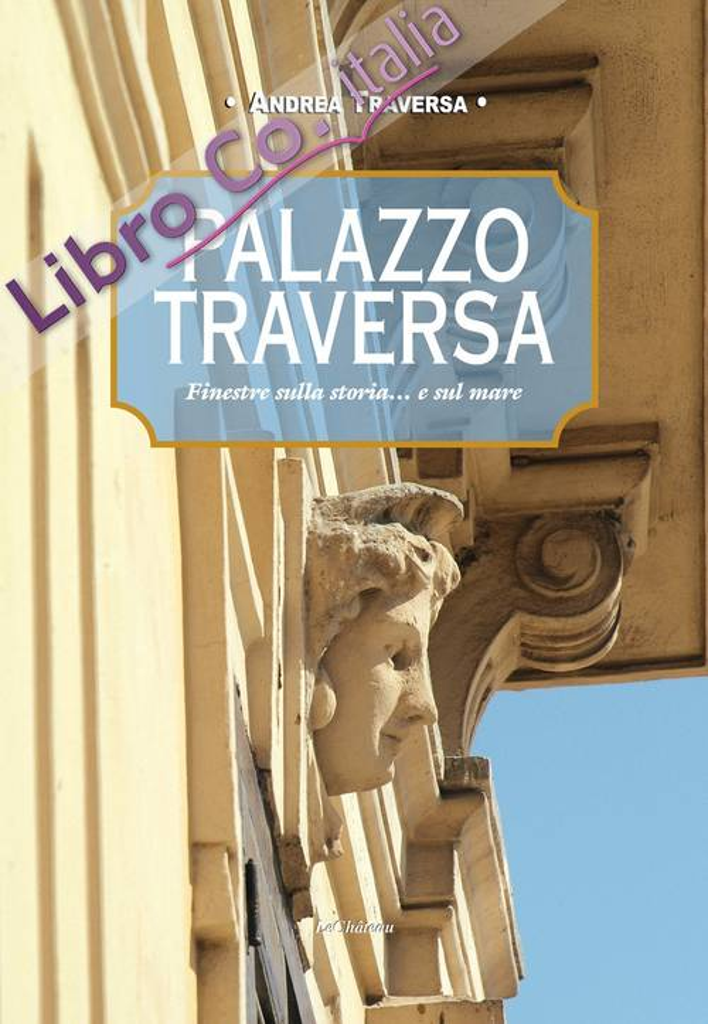 Palazzo Traversa. Finestre sulla storia... e sul mare
