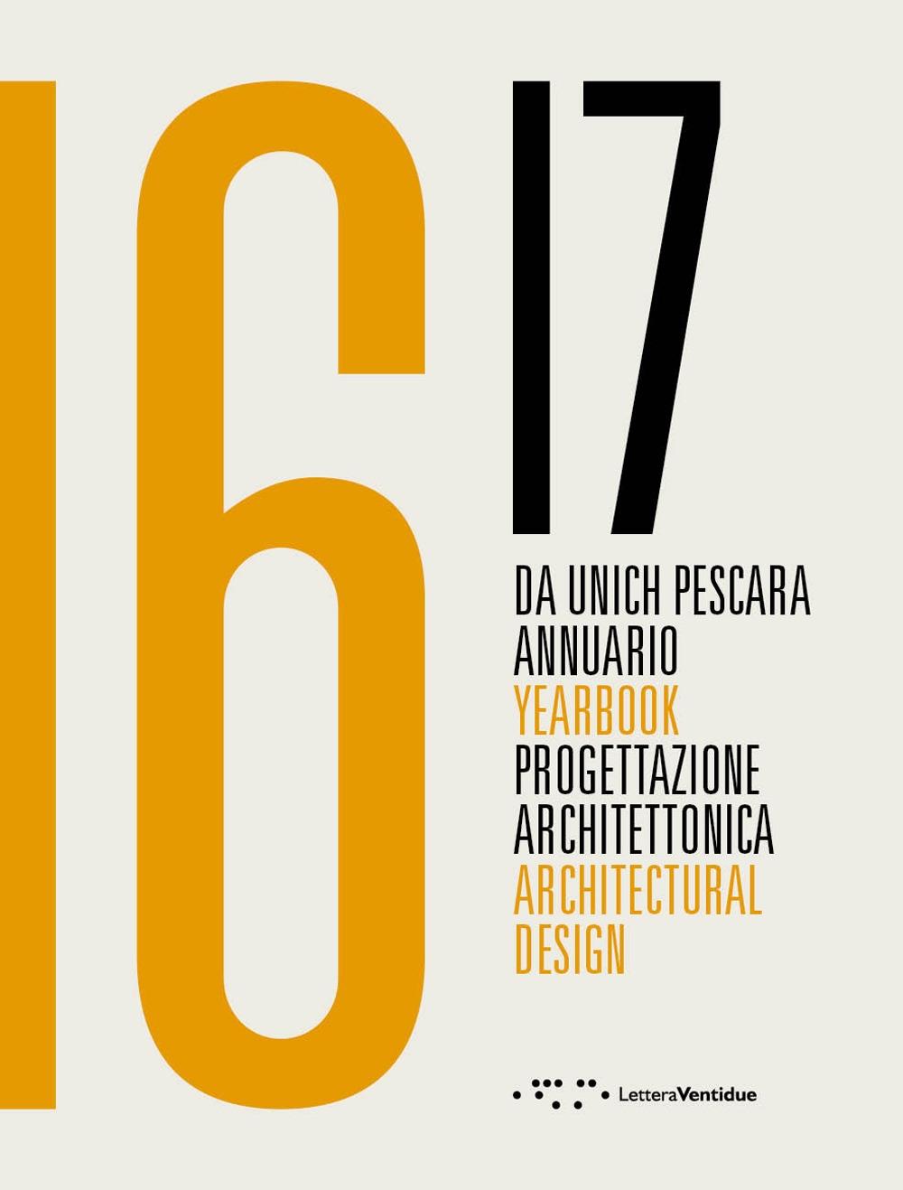 Da Unich Pescara 16-17. Progettazione architettonica. Architectural Design.