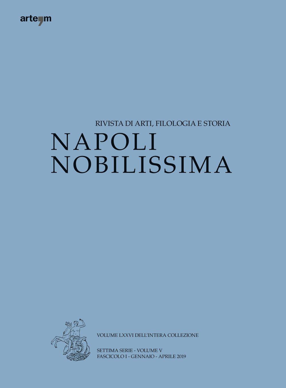 Napoli Nobilissima. Settima Serie. Volume V. Fascicolo I. Gennaio-Aprile 2019