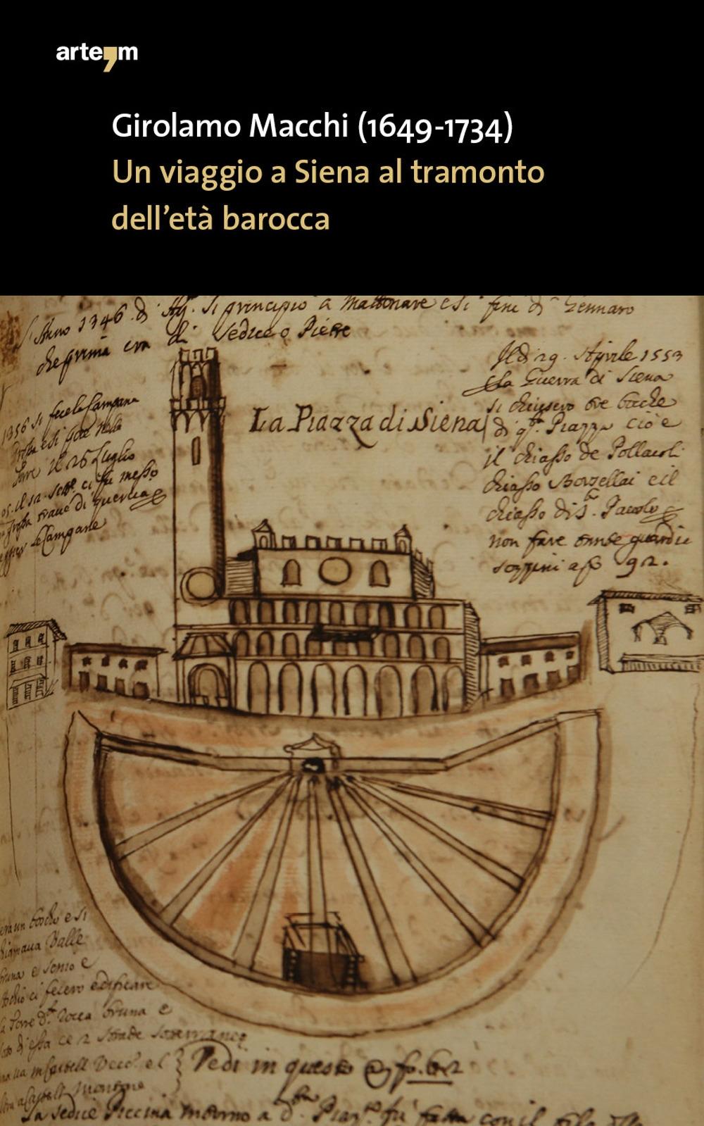 Girolamo macchi (1649-1734). un viaggio a siena al tramonto dell'età barocca