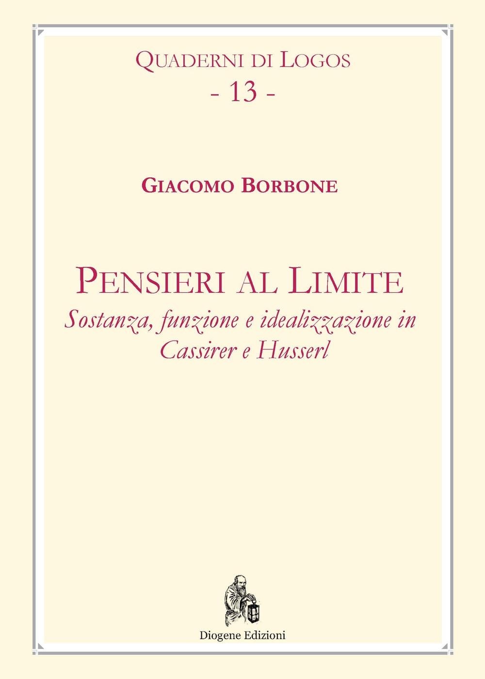 Pensieri al Limite. Sostanza, Funzione e idealizzazione in Cassirer e Husserl