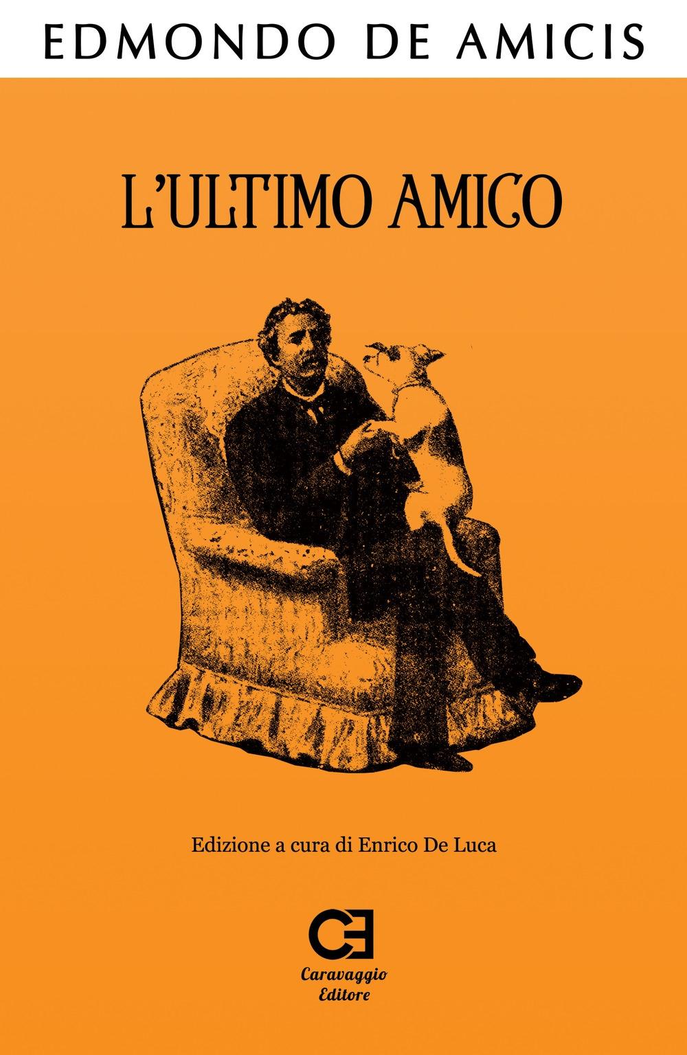 L'Ultimo Amico. Edizione integrale e annotata