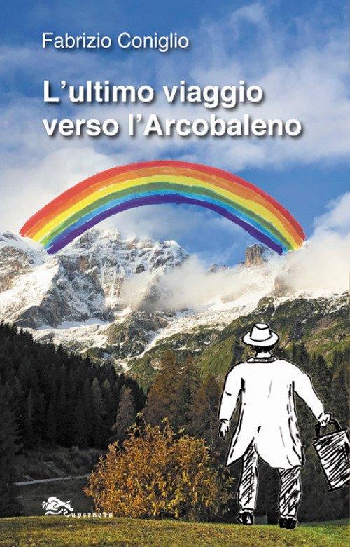 L'Ultimo Viaggio Verso l'arcobaleno